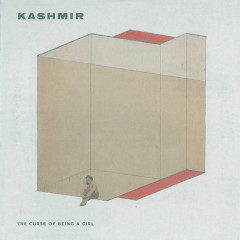 The Curse Of Being A Girl - Kashmir