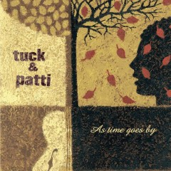 As Time Goes By - Tuck & Patti