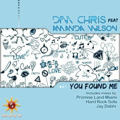 You Found Me (feat. Amanda Wilson) - Dim Chris, Amanda Wilson