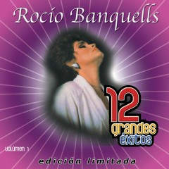 12 Grandes exitos Vol. 1 - Rocio Banquells