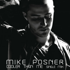 Cooler Than Me - Mike Posner
