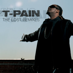 The Lost Remixes - T-Pain