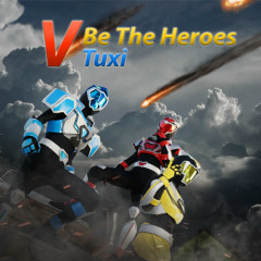 Be The Heroes (Chiến Đội Vệ Thú OST) (Single) - Tuxi, HanDrytion