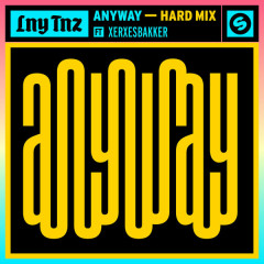 Anyway (Hard Mix) - LNY TNZ