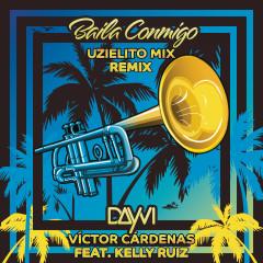 Baila Conmigo (Uzielito Mix Remix) - Dayvi, Víctor Cárdenas, Uzielito Mix, Kelly Ruiz