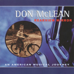 Rearview Mirror: An American Musical Journey - Don McLean