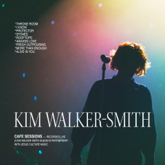 Cafe Sessions - Kim Walker-Smith, Worship Together