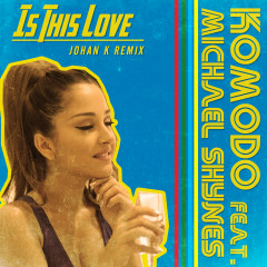 Is This Love [Johan K Remix]