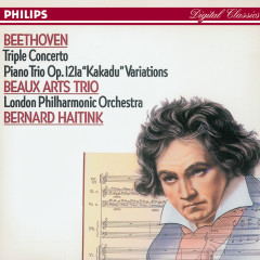 Beethoven: Triple Concerto/Piano Trio No.11 'Kakadu' Variations - Beaux Arts Trio, London Philharmonic Orchestra, Bernard Haitink