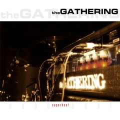 Superheat (Live) - The Gathering