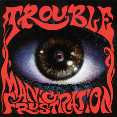 Manic Frustration - Trouble