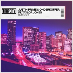 Lights Off (feat. Taylor Jones) - Justin Prime, Onderkoffer, Taylor Jones