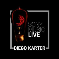 Sony Music Live - Diego Karter - Diego Karter
