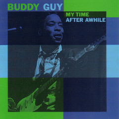 My Time After Awhile - Buddy Guy