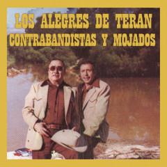Contrabandistas y Mojados - Los Alegres De Teran