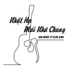 Nhật Hạ Mái Nhà Chung - Mr Hero, Bé Kim Anh