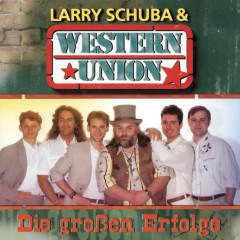 Die großen Erfolge - Larry Schuba & Western Union