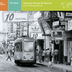 LATIN AMERICA  Paraguay: Guarani Songs & Dances - Various Artists