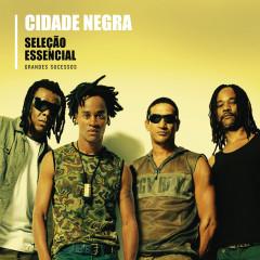 Seleção Essencial - Cidade Negra - Cidade Negra