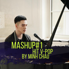 Mashup#1 Hit Vpop (Single) - Minh Châu