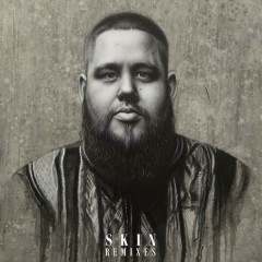 Skin (Remixes) - Rag'n'Bone Man
