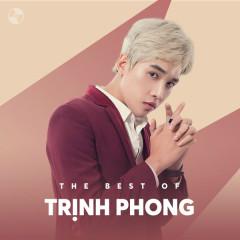 Những Bài Hát Hay Nhất Của Trịnh Phong - Trịnh Phong