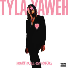Heart Full of Rage - Tyla Yaweh
