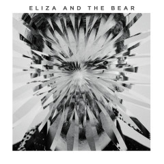 Eliza And The Bear (Deluxe) - Eliza And The Bear