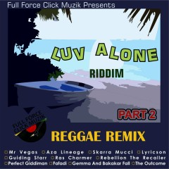 Luv Alone Riddim (Remixes) - Various Artists