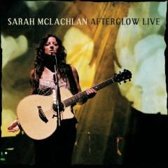Afterglow Live - Sarah McLachlan