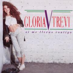 Si Me Llevas Contigo - Gloria Trevi