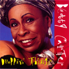 Droppin Things - Betty Carter