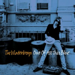 Out of All This Blue - The Waterboys