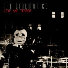 Love And Terror - The Cinematics