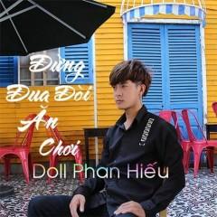 Đừng Đua Đòi Ăn Chơi (Single) - Doll Phan Hiếu