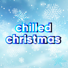 Chilled Christmas (Cold Winter Anthems) - Various Artists