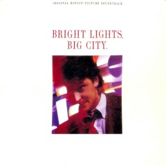 Bright Lights, Big City (Original Motion Picture Soundtrack)