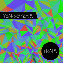 Traps - Years & Years