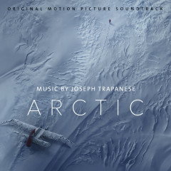 Arctic (Original Motion Picture Soundtrack) - Joseph Trapanese