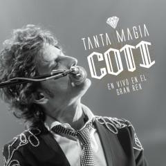 Tanta Magia (En Vivo En El Gran Rex / 2015) - Coti