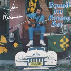 Bound for Botany Bay - John Williamson