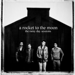 The Rainy Day Sessions EP - A Rocket To The Moon