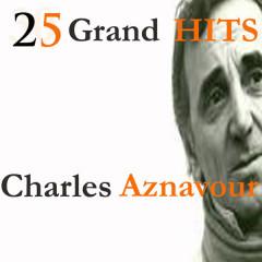 25 Grand Hits Charles Aznavour - Charles Aznavour