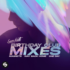 Birthday Club Mixes - Sam Feldt