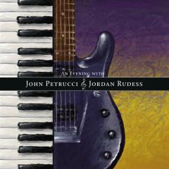 An Evening With John Petrucci & Jordan Rudess (Live) - Jordan Rudess, John Petrucci