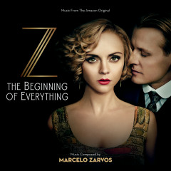 Z: The Beginning Of Everything (Music From The Amazon Original) - Marcelo Zarvos