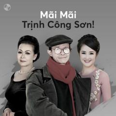 Mãi Mãi Trịnh Công Sơn