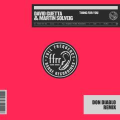 Thing For You (Don Diablo Remix) - David Guetta, Martin Solveig