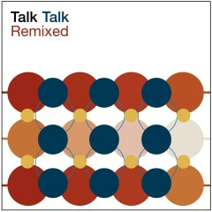 Remixed (2003 Remaster) - Talk Talk