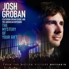 The Mystery of Your Gift (feat. Brian Byrne and the American Boychoir) - Josh Groban, Brian Byrne, The American Boychoir